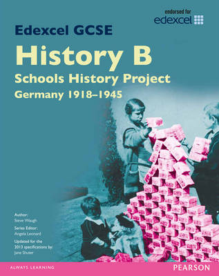 Edexcel GCSE History B Schools History Project: Unit 2C Germany 1918-45 SB 2013 by Steve Waugh, Jane Shuter