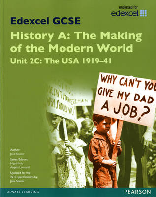 Edexcel GCSE History A the Making of the Modern World: Unit 2C USA 1919-41 SB 2013 by Jane Shuter