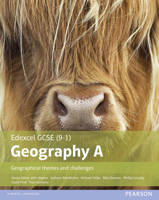 GCSE (9-1) Geography Specification A: Geographical Themes and Challenges by Rob Clemens, David Flint, Michael Chiles, Rob Bircher