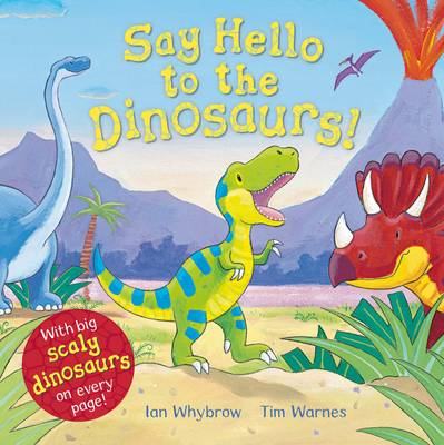 Say Hello to the Dinosaurs! by Ian Whybrow
