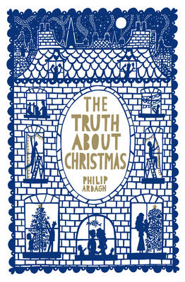The Truth About Christmas by Philip Ardagh