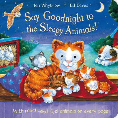 Say Goodnight to the Sleepy Animals! by Ian Whybrow