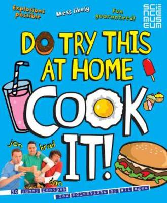 Do Try This at Home: Cook It! by Punk Science