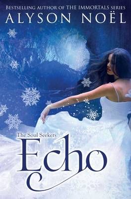 The Soul Seekers: Echo by Alyson Noel