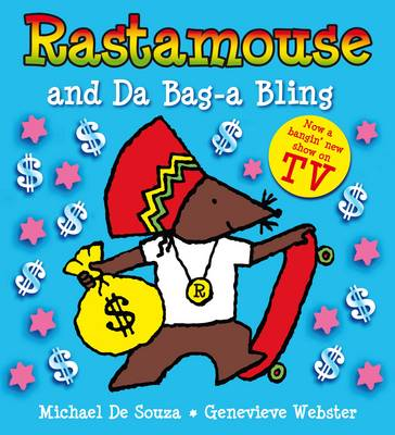 Rastamouse and Da Bag-a Bling by Genevieve Webster, Michael De Souza