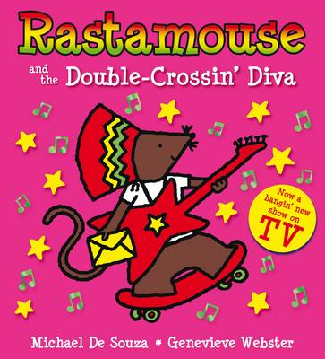 Rastamouse and the Double-Crossin' Diva by Genevieve Webster, Michael De Souza