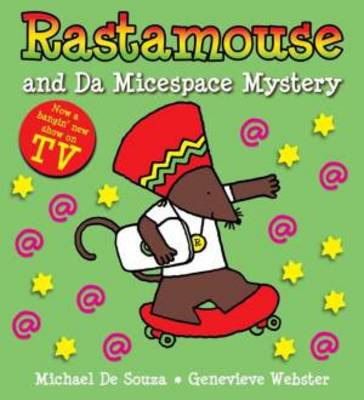 Rastamouse and the Micespace Mystery by Genevieve Webster, Michael De Souza