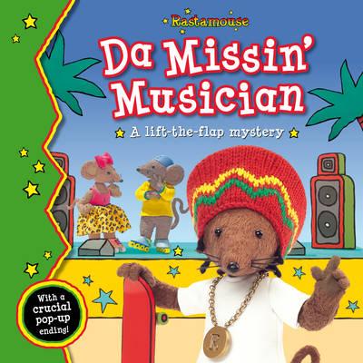 Rastamouse: Da Missin' Musician by Genevieve Webster, Michael De Souza