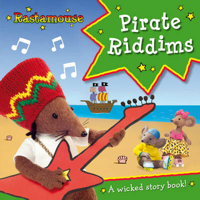 Rastamouse: Pirate Riddims by Genevieve Webster, Michael De Souza
