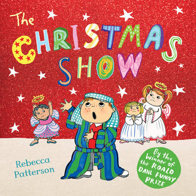 The Christmas Show by Rebecca Patterson