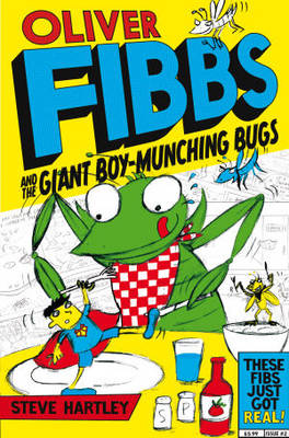 Oliver Fibbs 2: The Giant Boy-Munching Bugs by Steve Hartley