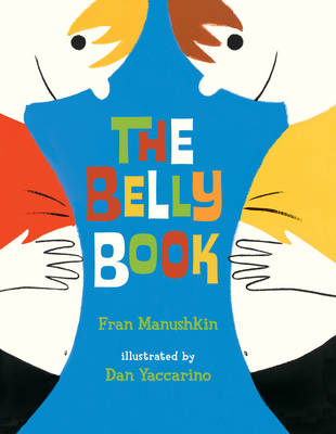 The Belly Book by Fran Manushkin