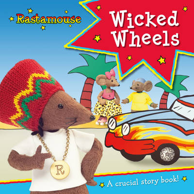 Rastamouse: Wicked Wheels by Genevieve Webster, Michael De Souza