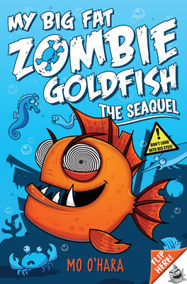 My Big Fat Zombie Goldfish 2: the Seaquel by Mo O'Hara