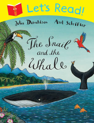 Let's Read! The Snail and the Whale by Julia Donaldson