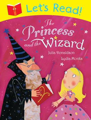 Let's Read! The Princess and the Wizard by Julia Donaldson
