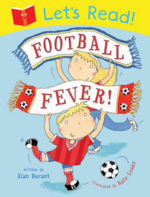 Let's Read! Football Fever by Alan Durant