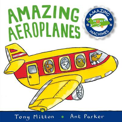 Amazing Aeroplanes by Tony Mitton