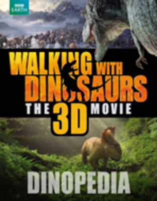 Walking with Dinosaurs Dinopedia by Steve Brusatte