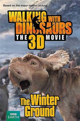 Walking with Dinosaurs: The Winter Ground by
