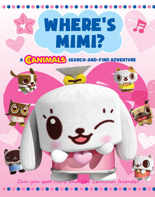 Where's Mimi: a Canimals Search and Find A Search-and-find Book by Macmillan Children's Books