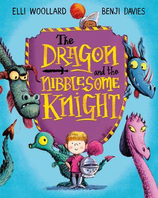 The Dragon and the Nibblesome Knight by Elli Woollard