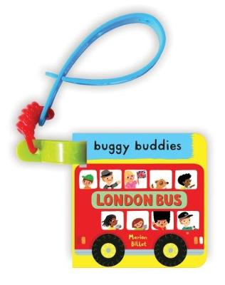 My First London Bus Buggy Buddy London Bus by Marion Billet