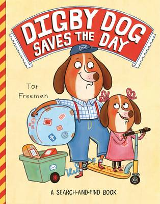 Digby Dog Saves the Day by Tor Freeman