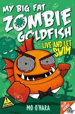 My Big Fat Zombie Goldfish 5 Live and Let Swim by Mo O'Hara