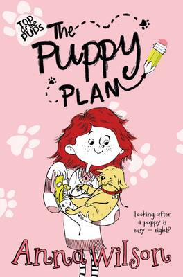 The Puppy Plan Top of the Pups by Anna Wilson