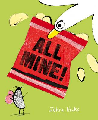 All Mine! by Zehra Hicks