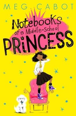 Notebooks of a Middle -School Princess by Meg Cabot