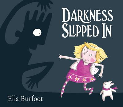 Darkness Slipped in by Ella Burfoot