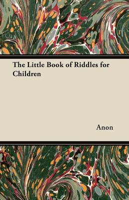 The Little Book of Riddles for Children by Anon