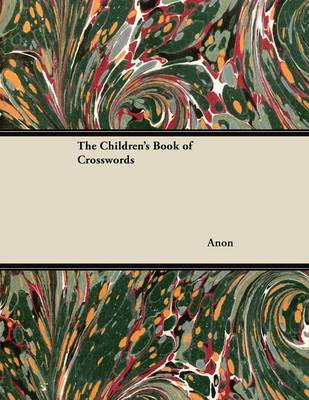 The Children's Book of Crosswords by Anon