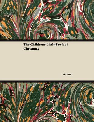 The Children's Little Book of Christmas by Anon