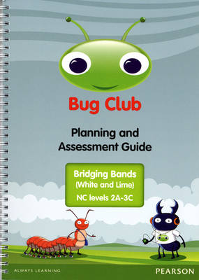 Bug Club Bridging Bands Planning and Assessment Guide (NC 2A-3C) by