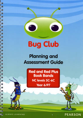 Bug Club Year 6 Planning and Assessment Guide (NC 5C-6C) by