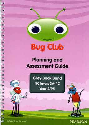 Bug Club Year 4 Planning and Assessment Guide (NC 3A-4C) by