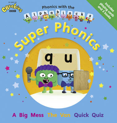 Phonics with the Alphablocks: Super Phonics by Joe Elliot, Caroline Harris, Catherine Baker