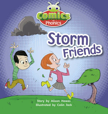 Comics for Phonics Lilac Storm Friends by Alison Hawes