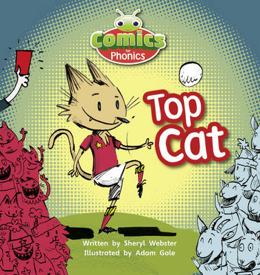Comics for Phonics Set 04 Pink B Top Cat by Sheryl Webster