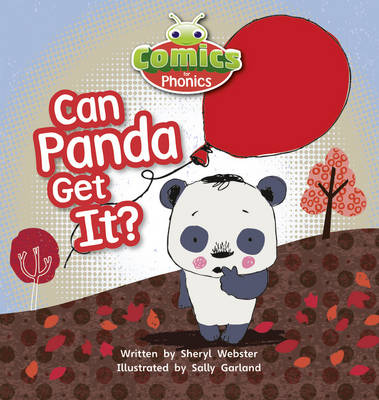Comics for Phonics Set 05 Pink B Can Panda Get it? by Sheryl Webster
