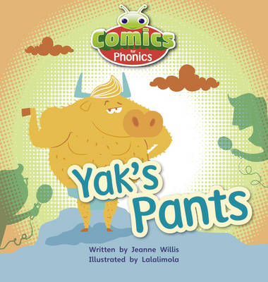 Comics for Phonics Set 07 Red A Yak's Pants by Jeanne Willis