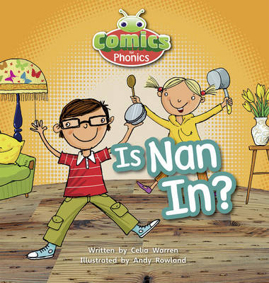 Comics for Phonics is Nan in 6-pack Pink A Sets 1-2 by Celia Warren