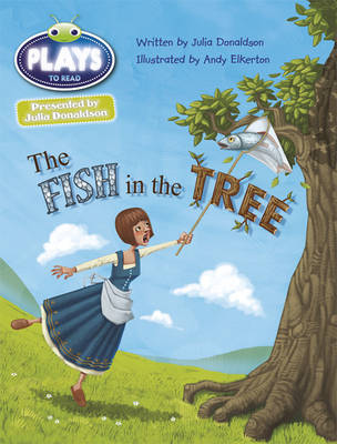 Julia Donaldson Plays the Fish in the Tree Gold/2b by Julia Donaldson