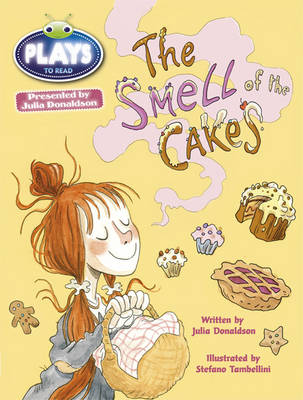 Julia Donaldson Plays the Smell of the Cakes Lime/3c by Julia Donaldson