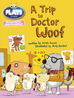 Julia Donaldson Plays Trip to Doctor Woof Blue (KS1)/1b by Vivian French