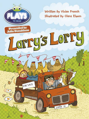 Julia Donaldson Plays Larry's Lorry Green/1b by Vivian French