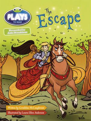 Julia Donaldson Plays White/2A The Escape 6-pack by Geraldine McCaughrean, Rachael Sutherland